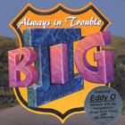 II BIG - Always in Trouble