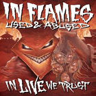 In Flames - Used & Abused... In Live We Trust CD1