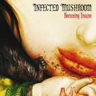 Infected Mushroom - Becoming Insane EP