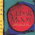 Jeff Ball - Cedar Moon