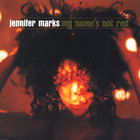 Jennifer Marks - My Name&#039;s Not Red