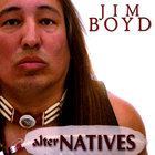 Jim Boyd - alterNATIVES