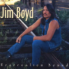 Jim Boyd - Reservation Bound