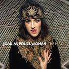 Joan As Police Woman - The Magic (CDS)