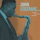 John Coltrane - A Man Called Trane
