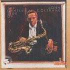 John Coltrane - The Gentle Side Of John Coltrane