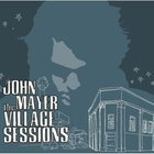 John Mayer - The Village Sessions (EP)