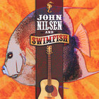John Nilsen - John Nilsen and Swimfish