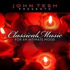 John Tesh - Classical Music For An Intimate Mood