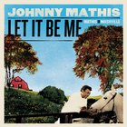 Johnny Mathis - Let It Be Me