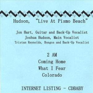 Hudson, Live at Pismo Beach