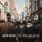 Justin Nozuka - You I Wind Land & Sea