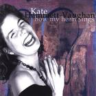 Kate Hammett-Vaughan - How My Heart Sings