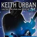 Keith Urban - Love, Pain & the Whole Crazy Thing