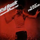 Kid Rock - Live Trucker
