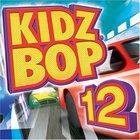 Kidz Bop Kids - Kidz Bop 12