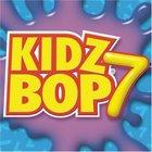Kidz Bop Kids - Kidz Bop 7