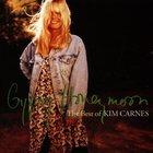 Gypsy Honeymoon - The Best Of Kim Carnes