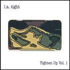 L.A. Tight - Tighten Up Vol. 1