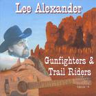 Lee Alexander - Gunfighters & Trail Riders