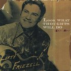 Lefty Frizzell - Look What Thoughts Will Do CD2