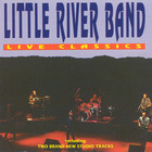 Little River Band - Live Classics (European Version - 2 Studio Tracks)