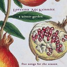 Loreena McKennitt - A Winter Garden: Five Songs For The Season