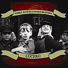 Lucero - Rebels, Rogues & Sworn Brothers