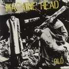Machine Head - Old (CDS)