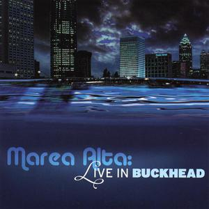 Marea Alta: Live In Buckhead