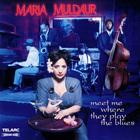 Maria Muldaur - Meet Me Where They Play The Blues
