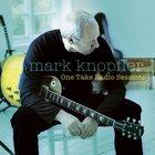 Mark Knopfler - One Take Radio Sessions