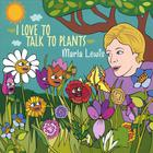 Marla Lewis - I Love To Talk To Plants
