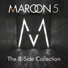 Maroon 5 - The B-Side Collection