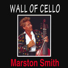 Marston Smith - Wall of Cello