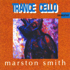 Marston Smith - Trance Cello