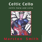 Marston Smith - Celtic Cello