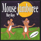 Mary Kaye - Mouse Jamboree