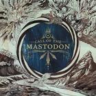 Mastodon - Call Of Mastodon