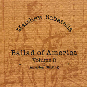 Ballad of America Volume 2: America Singing