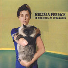 Melissa Ferrick - in the eyes of strangers
