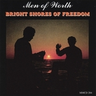 Men of Worth - Bright Shores of Freedom