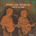 Men of Worth - Live in Folsom