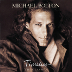 Michael Bolton - Timeless (The Classics)