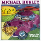 Michael Hurley - Down in Dublin
