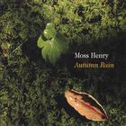 Moss Henry - Autumn Rain