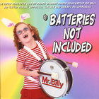 Mr. Billy - Batteries Not Included