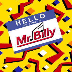 Hello, My Name is Mr. Billy
