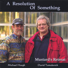 Mustard&#039;s Retreat - A Resolution of Something