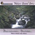 Nature Sound Series - Mountain Stream (Nature sounds only version)